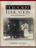 Holocaust Education : Issues and Approaches, Totten, Samuel, 0205309291