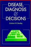 Disease, Diagnosis, and Decision 9780471939290