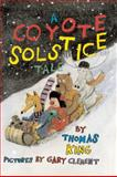 A Coyote Solstice Tale, Thomas King, 0888999291