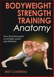 Bodyweight Strength Training Anatomy, Bret Contreras, 1450429297