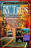 Great Eastern RV Trips : A Year-Round Guide to the Best Rving in the East, Groene, Gordon and Groene, Janet, 0071349294