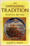 The Unfolding Tradition, Elliot N. Dorff, 0916219291