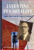 Inventing Personality : Gordon Allport and the Science of Selfhood, Nicholson, Ian A. M., 155798929X