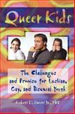 Queer Kids, Robert E. Owens and John P. Dececco, 1560239298