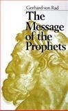The Message of the Prophets, Gerhard Von Rad, 0060689293