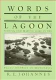 Words of the Lagoon : Fishing and Marine Lore in the Palau District of Micronesia, Johannes, R. E., 0520039297