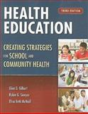 Health Education : Creating Strategies for School and Community Health, Gilbert, Glen G. and Sawyer, Robin G., 0763759295
