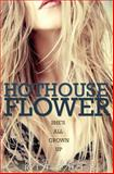 Hothouse Flower, Ritchie, Krista and Ritchie, Becca, 0989339297