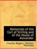 Memorials of the Earl of Stirling and of the House of Alexander, Charles Rogers, 1140609297