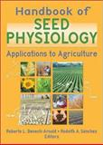 Seed Physiology : Applications to Agriculture, Benech-Arnold, Roberto L. and Sanchez, Rodolfo A., 1560229292