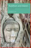 Buddhism and Ireland : From the Celts to the Counter-Culture and Beyond, Cox, Laurence, 1908049294