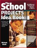 The School Projects Idea Book, Michelle Davis, 1931199299