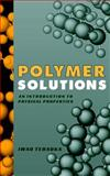 Polymer Solutions : An Introduction to Physical Properties, Teraoka, Arlene A. and Teraoka, Iwao, 0471389293