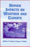 Human Impacts on Weather and Climate, Cotton, William R. and Pielke, Roger A., 0521499291