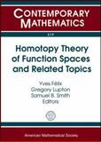 Homotopy Theory of Function Spaces and Related Topics, , 0821849298