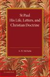 St Paul : His Life, Letters, and Christian Doctrine, McNeile, A. H., 1107649293