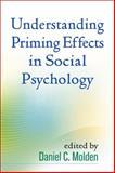 Understanding Priming Effects in Social Psychology, , 1462519296