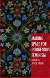 Making Space for Indigenous Feminism 9781842779293