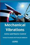Mechanical Vibrations : Active and Passive Control, Krysinski, Tomasz and Malburet, François, 1905209290