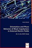 Orientation and Phase Behavior of Block Copolymers in External Electric Fields, Kristin Schmidt, 3639009290