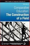 Comparative Education : The Construction of a Field, Manzon, Maria, 9400719299