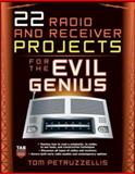 22 Radio and Receiver Projects for the Evil Genius, Petruzzellis, Thomas, 0071489290