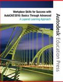 Workplace Skills for Success with AutoCAD 2010 : Basics Through Advanced, Koser, Gary and Zirwas, Dean, 0135079292