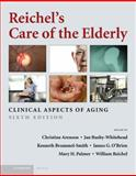 Reichel's Care of the Elderly : Clinical Aspects of Aging, Arenson, Christine, 0521869293