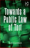 Towards A Public Law of Tort, Cornford, Tom, 0754689298