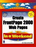Create FrontPage 2000 Web Pages in a Weekend, Woodward, C. Michael and Callihan, Steven E., 0761519297