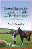 Natural Methods for Equine Health and Performance, Bromiley, Mary W., 1405179295