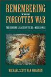 Remembering the Forgotten War, Michael Van Wagenen, 1558499296