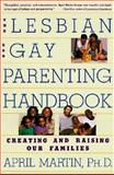 Lesbian and Gay Parenting Handbook, April Martin, 0060969296