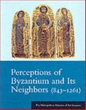 Perceptions of Byzantium and Its Neighbors (843-1261) 9780300089295