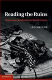 Reading the Ruins : Modernism, Bombsites and British Culture, Mellor, Leo, 1107009294