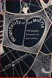 Hospitality of the Matrix : Philosophy, Biomedicine, and Culture, Aristarkhova, Irina, 0231159293