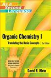 Organic Chemistry I : Translating the Basic Concepts, Klein, David R., 0470129298