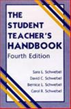 The Student Teacher's Handbook, Schwebel, Susan L. and Schwebel, David C., 0805839291