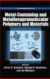 Metal-Containing and Metallo-Supramolecular Polymers and Materials, , 0841239290