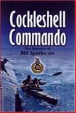 Cockleshell Commando, Bill Sparks, 0850529298