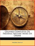 Oeuvres Complètes de Frédéric Bastiat, édéric Bastiat, 1142409295