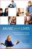 Music in Our Lives : Rethinking Musical Ability, Development and Identity, McPherson, Gary E. and Davidson, Jane W., 0199579296