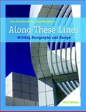 Along These Lines : Writing Paragraphs and Essays, Biays, John Sheridan and Wershoven, Carol, 0205649297