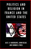 Politics and Religion in France and the United States, , 073911929X