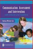 Communication Assessment and Intervention with Infants and Toddlers, Weitzner-Lin, Barbara, 0750699299