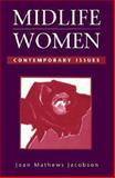 Midlife Women : Contemporary Issues, Jacobson, Joan M., 0867209291