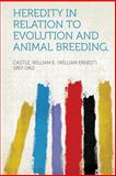 Heredity in Relation to Evolution and Animal Breeding, , 1313839299