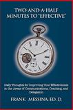 Two-and-A-Half Minutes to Effective, Frank Ed. D. Messina, 1456879294