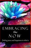 Embracing the Now, Gina Lake, 149609929X
