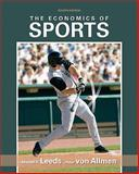 The Economics of Sports, Leeds, Michael and von Allmen, Peter, 0138009295